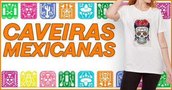 As mais procuradas: Camiseta Caveira Mexicana